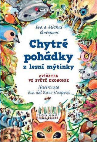Chytré pohádky z lesní mýtinky -- Zvířátka ve světě ekonomie [E-kniha]
